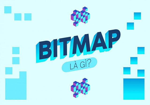 Bitmap là gì?